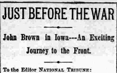 This newspaper article was written by an eyewitness to John Brown's actions in Iowa.