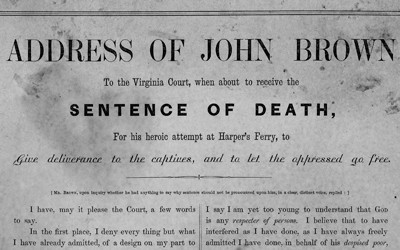 Words of John Brown before he received a death sentence for treason charges.