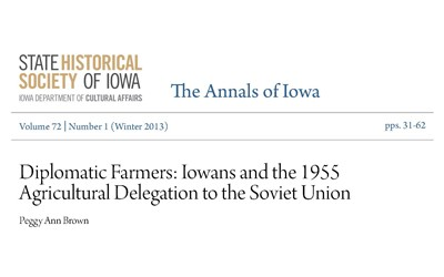 """Text of """"Diplomatic Farmers: Iowans and the 1955 Agricultural Delegation to the Soviet Union"""""""