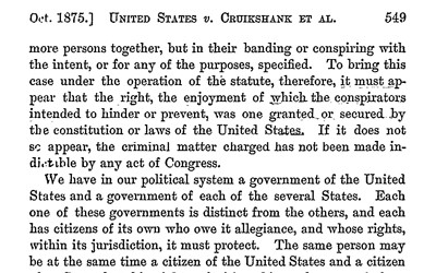 In its decision, the Supreme Court sided with Cruikshank, ruling that the Fourteenth Amendment's Due Process and Equal Protection Clauses applied only to state action, and not to violations of civil rights by individual citizens.