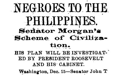 In February 1903 The Informer, a newspaper published in Urbana, Ohio, reported on Alabama Senator John T. Morgan's proposed plan for colonizing America's African-American population in the Philippines, which was an American colony at the time. The article discussed Morgan's efforts at persuading the Secretary of War and Governor of the Philippines as well as the justification for his plan.