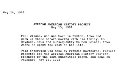 An interview of Paul Wilson, done by Frances Hawthorn for the African American History Project in May 1992.