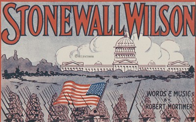 A song to show support for President Woodrow Wilson before the 1916 election.