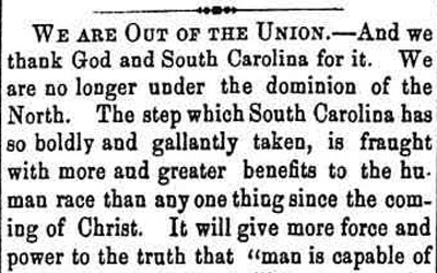 """""""We Are Out of the Union"""" newspaper editorial after South Carolina seceded from the Union"""