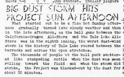 Newspaper article from the Tulean Dispatch internment camp in California.  The article talks about a baseball game that was interrupted by a massive dust storm.  It describes what the people in attendance did in response to seeing the dust cloud approaching.