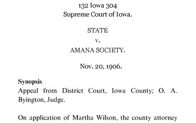 The summary of the 1906 ruling from the supreme Court of Iowa case State v. Amana Societies which upheld the rights of the Amana Societies to pursue economic gains for the purpose of supporting the members of the Society based on their religious principles and beliefs.