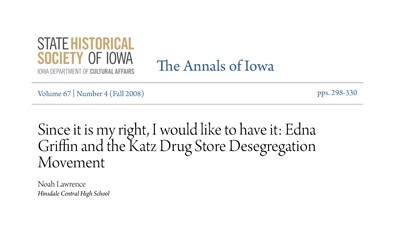 A 2008 article printed in the Annals of Iowa, high school author Noah Lawrence, details the effort of Edna Griffin to desegregate Katz Drug Store in Des Moines, Iowa.