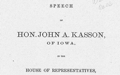Text of a Speech given by Iowan Representative John Kasson.