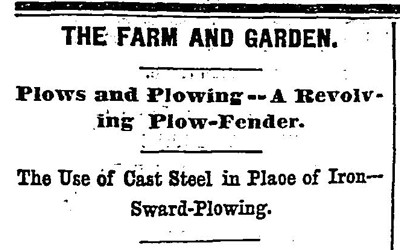 This newspaper article written by the agricultural correspondent appeared in the Chicago Tribune in 1872 giving advice to farmers about new types of plows.