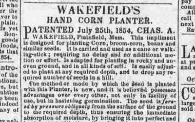 This 1855 newspaper article advertises the new Wakefield corn planter with testimonials from farmers attesting to its usefulness.