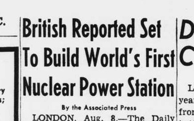 """British Reported Set To Build World's First Nuclear Power Station"" Newspaper Article"