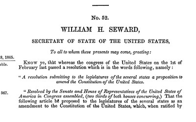 On December 18, 1865, William H. Seward, the United States Secretary of State, officially certified the Thirteenth Amendment after its approval by two-thirds of both houses of Congress and ratification by three-fourths of the state legislatures.
