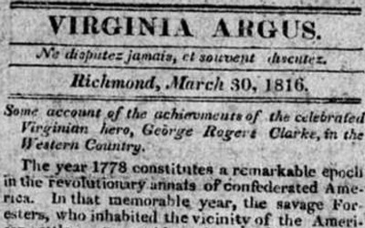 In 1816, the Virginia Argus newspaper printed tales of George Rogers Clark's exploits in the Revolutionary War in the Northwest Territory.