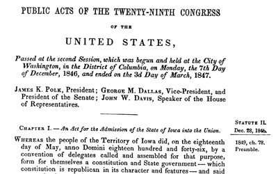 This Act of Congress from December 1848 officially admits Iowa into the Union of states.