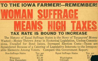 In this May 25, 1916 advertisement printed in The Iowa Homestead, the Iowa Association Opposed to Woman Suffrage argues that woman suffrage will directly lead to both higher taxes and the drowning out of the rural vote because of a doubled city vote.