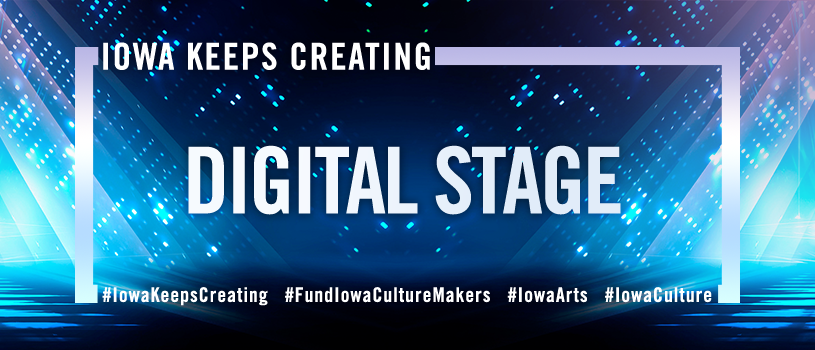 Iowa Keeps Creating: Digital Stage